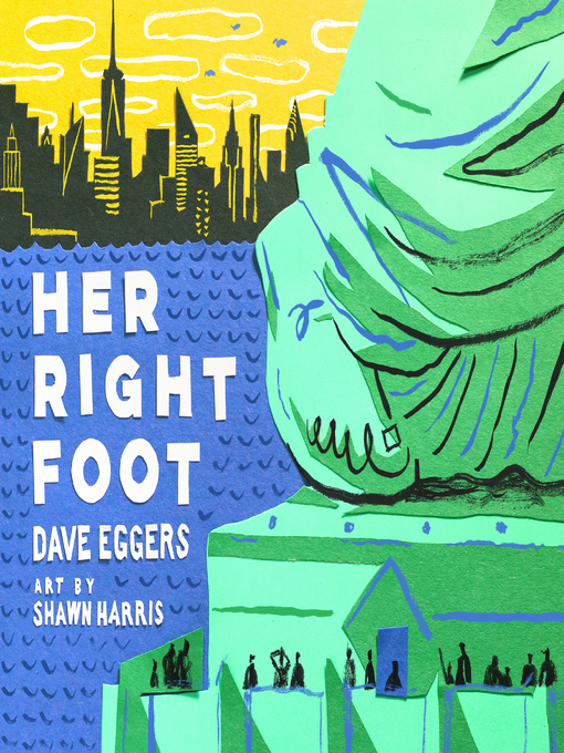 Title details for Her Right Foot by Dave Eggers - Available