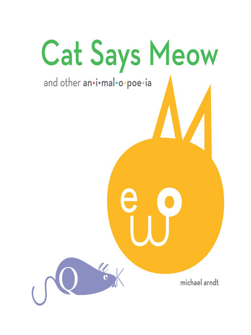 Title details for Cat Says Meow by Michael Arndt - Available
