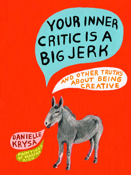 Title details for Your Inner Critic Is a Big Jerk by Danielle Krysa - Available