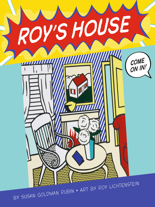 Title details for Roy's House by Susan Goldman Rubin - Available