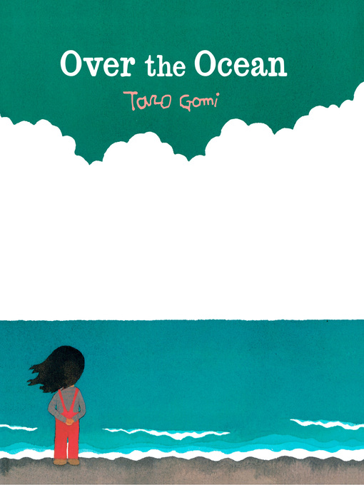 Title details for Over the Ocean by Taro Gomi - Available