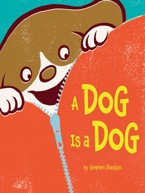 Title details for A Dog Is a Dog by Stephen Shaskan - Available