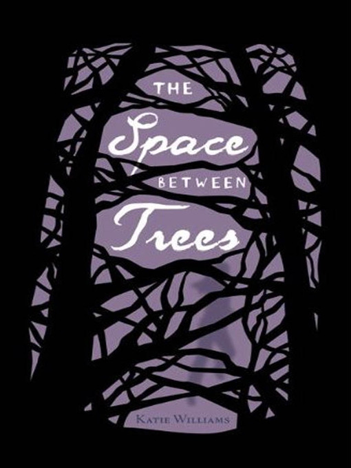 Title details for The Space Between Trees by Katie Williams - Wait list