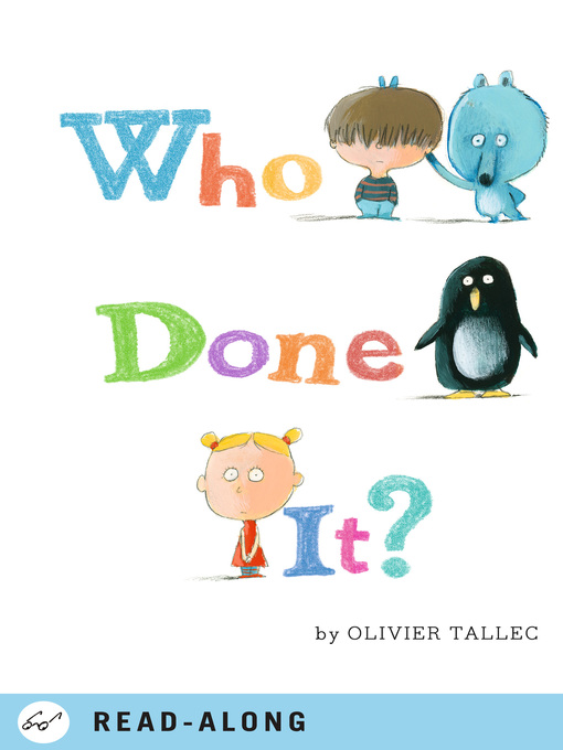 Title details for Who Done It? by Olivier Tallec - Available