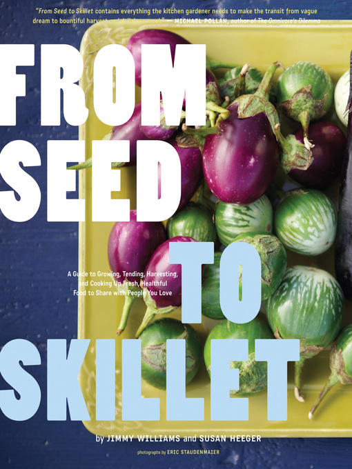 Title details for From Seed to Skillet by Susan Heeger - Available