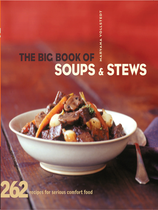 Title details for The Big Book of Soups and Stews by Maryana Vollstedt - Available