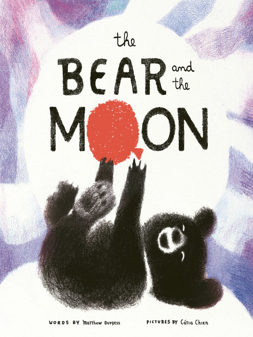 Title details for The Bear and the Moon by Matthew Burgess - Wait list