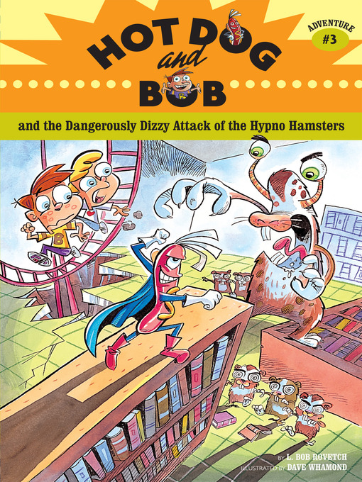 Title details for Hot Dog and Bob: Adventure 3 by L. Bob Rovetch - Available