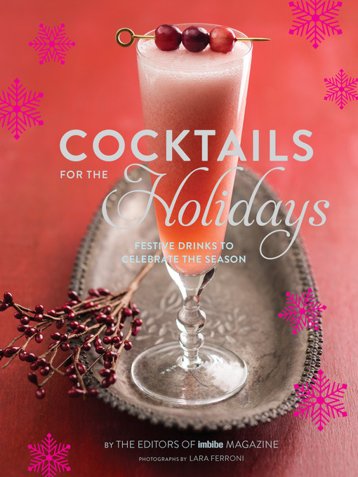 Title details for Cocktails for the Holidays by Editors of Imbibe magazine - Wait list