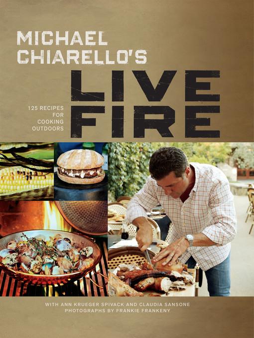 Title details for Michael Chiarello's Live Fire by Michael Chiarello - Available