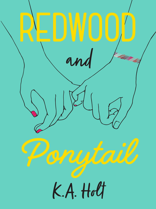 Title details for Redwood and Ponytail by K.A. Holt - Available