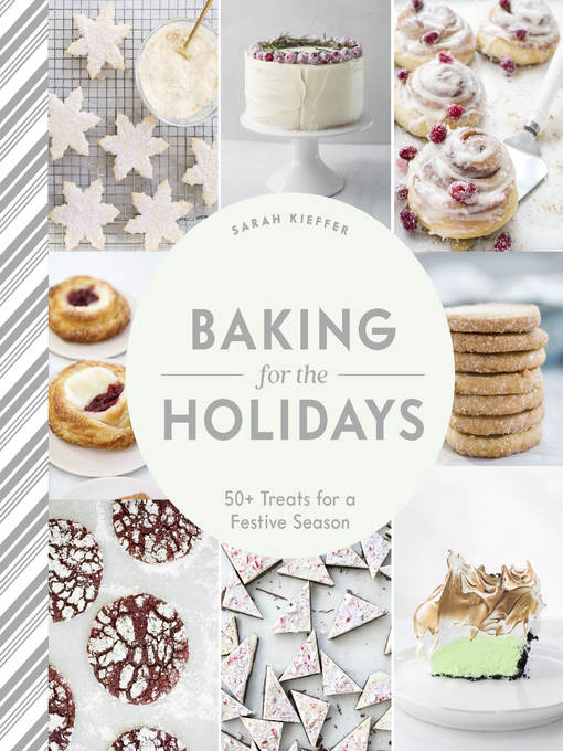 Title details for Baking for the Holidays by Sarah Kieffer - Available