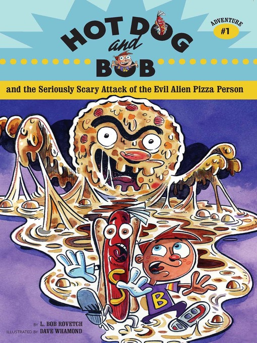 Title details for Hot Dog and Bob: Adventure 1 by L. Bob Rovetch - Available