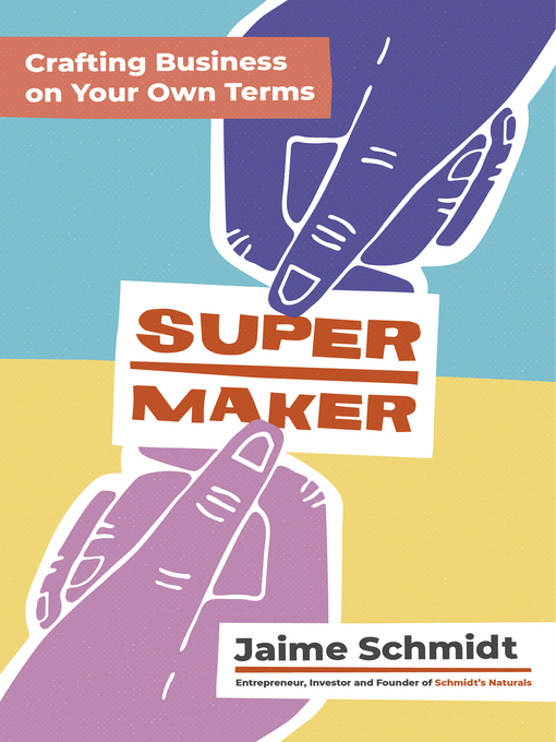 Supermaker [electronic resource] : Crafting business on your own terms.