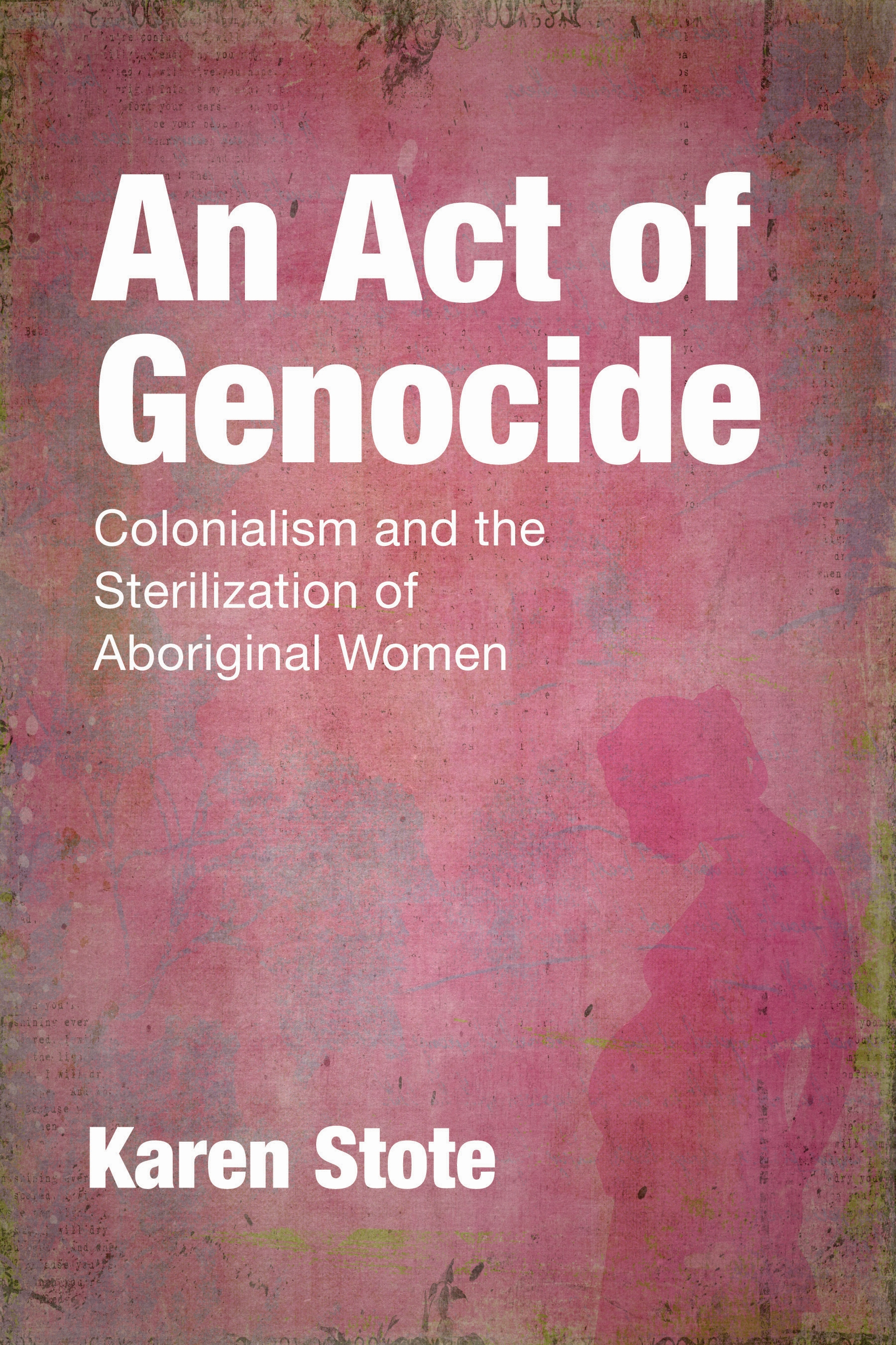 Title details for An Act of Genocide by Karen Stote - Wait list