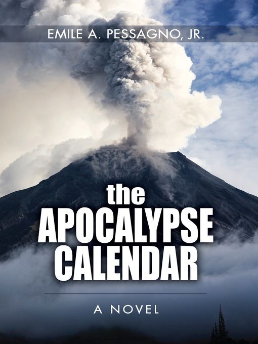 Title details for The Apocalypse Calendar by Emile A. Pessagno - Available