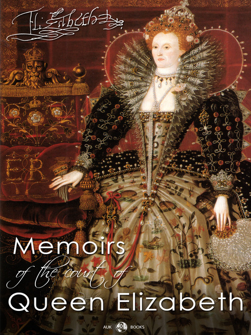 Title details for Memoirs of the Court of Queen Elizabeth by Lucy Aikin - Available