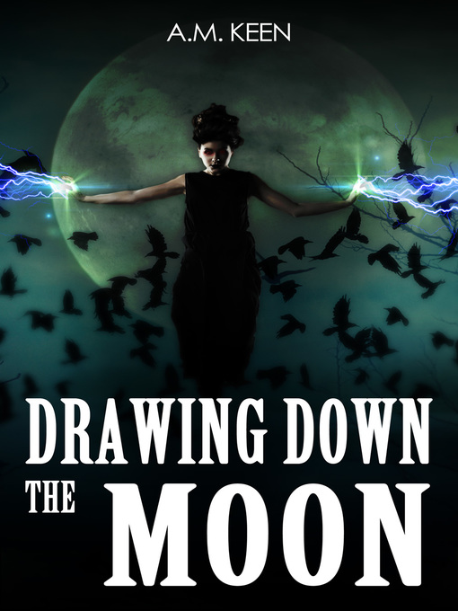 Title details for Drawing Down The Moon by A.M. Keen - Available