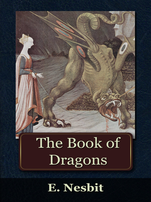 Title details for The Book of Dragons by E. Nesbit - Available