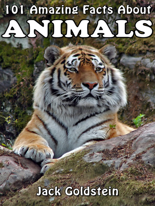 Title details for 101 Amazing Facts About Animals by Jack Goldstein - Available