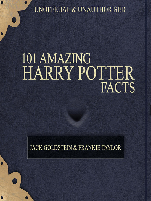 Title details for 101 Amazing Harry Potter Facts by Jack Goldstein - Available
