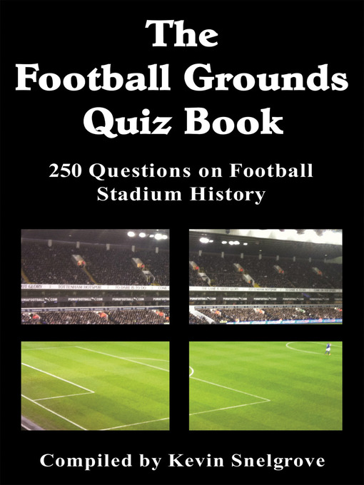 Title details for The Football Grounds Quiz Book by Kevin Snelgrove - Available