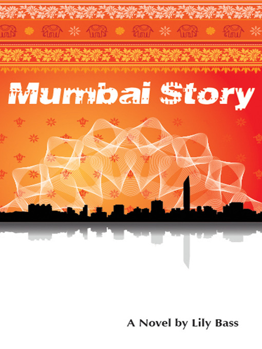 Title details for Mumbai Story by Lily Bass - Available