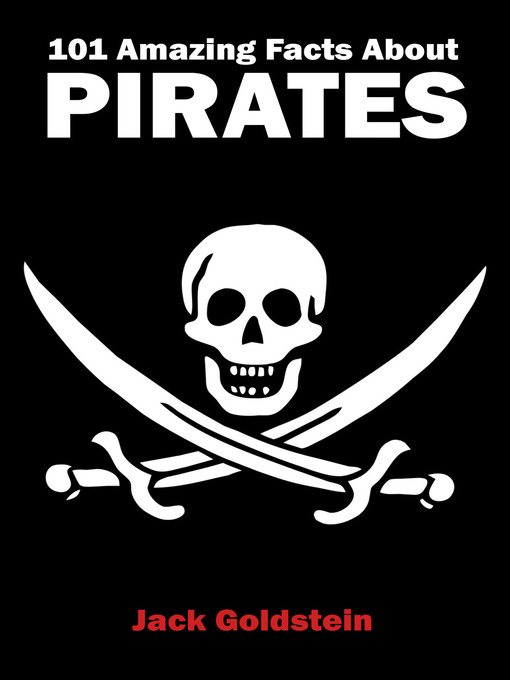 Title details for 101 Amazing Facts about Pirates by Jack Goldstein - Available