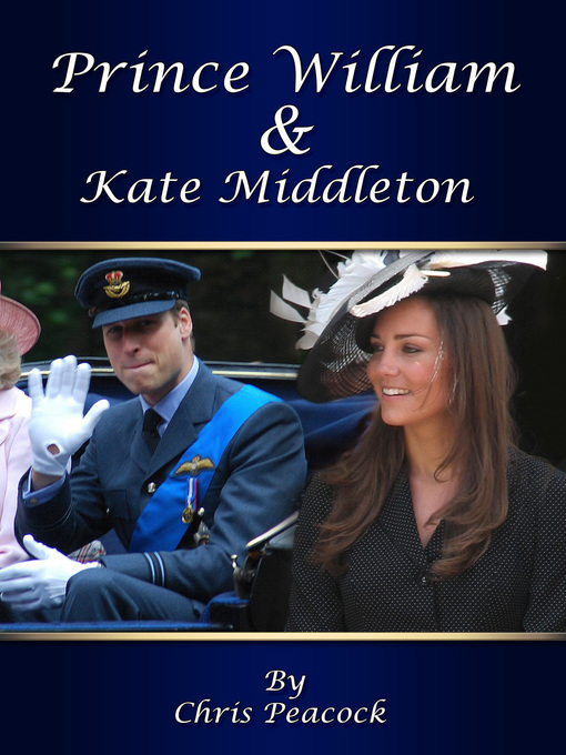 Title details for Prince William and Kate Middleton by Chris Peacock - Available