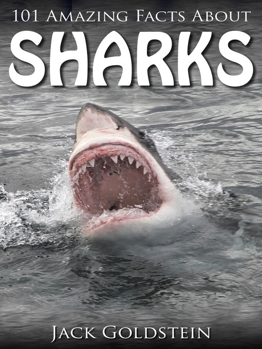 Title details for 101 Amazing Facts about Sharks by Jack Goldstein - Available
