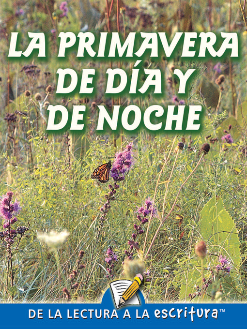 Title details for La Primavera De Dia y De Noche (One Spring Day and Night) (Spanish-Readers for Writers-Fluent) by Patty Whitehouse - Available