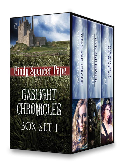 Title details for Gaslight Chronicles Box Set 1: Steam & Sorcery\Kilts & Kraken\Moonlight & Mechanicals by Cindy Spencer Pape - Wait list