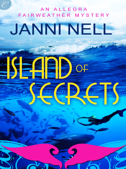Title details for Island of Secrets by Janni Nell - Wait list