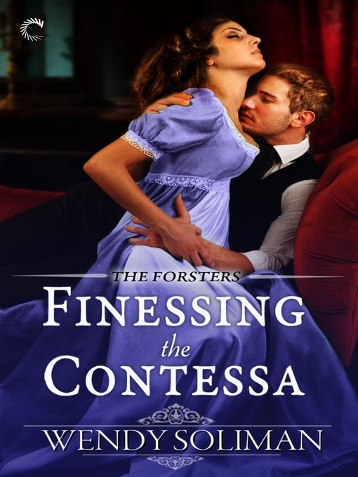 Title details for Finessing the Contessa by Wendy Soliman - Available