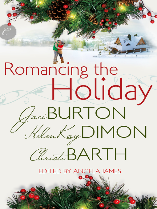 Title details for Romancing the Holiday: We'll Be Home for Christmas\Ask Her at Christmas\The Best Thing by Helenkay Dimon - Available