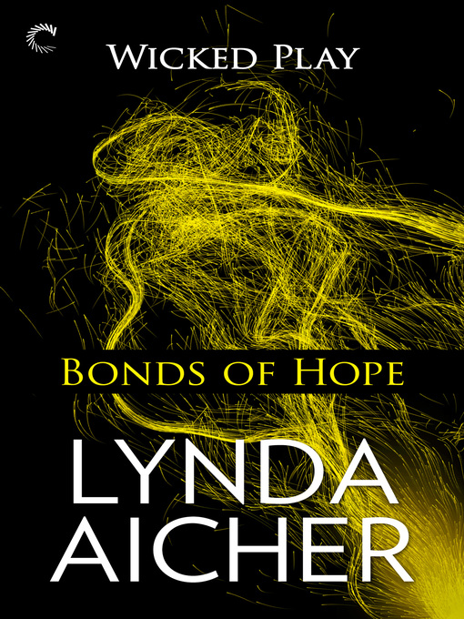 Title details for Bonds of Hope: Book Four of Wicked Play by Lynda Aicher - Available