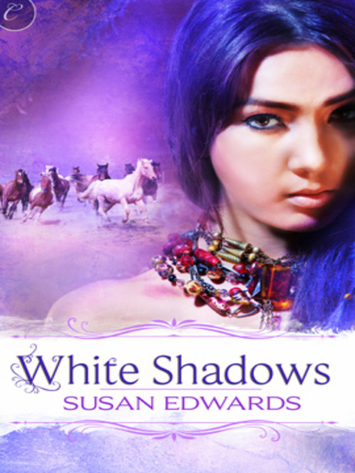 Title details for White Shadows: Book Three of Susan Edwards' White Series by Susan Edwards - Available