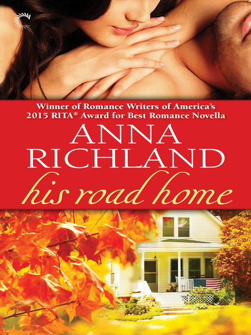 Title details for His Road Home by Anna Richland - Available