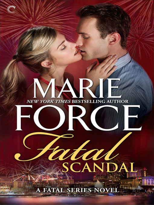 Title details for Fatal Scandal by Marie Force - Wait list