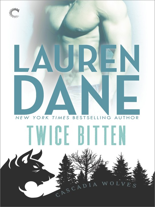 Title details for Twice Bitten by Lauren Dane - Available