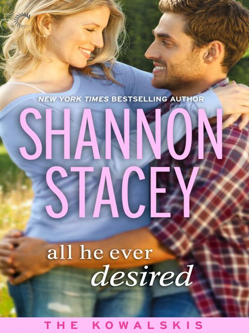 Title details for All He Ever Desired by Shannon Stacey - Available