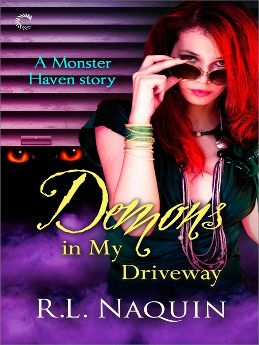 Title details for Demons in My Driveway by R.L. Naquin - Available