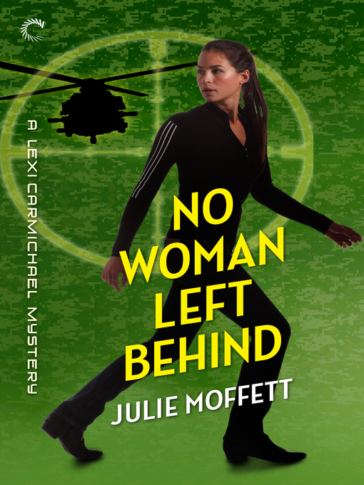 Cover of No Woman Left Behind: A Lexi Carmichael Mystery, Book Six
