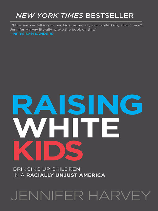 Title details for Raising White Kids by Jennifer Harvey - Available