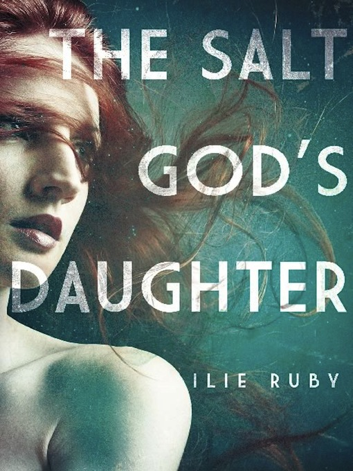 Title details for The Salt God's Daughter by Ilie Ruby - Available