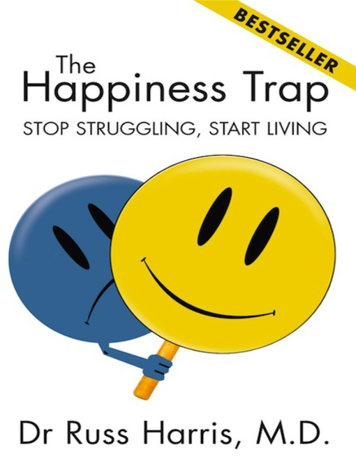 Title details for The Happiness Trap by Russ Harris - Available