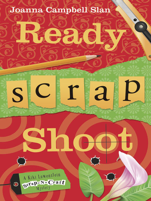 Title details for Ready, Scrap, Shoot by Joanna Campbell Slan - Available