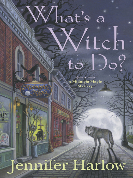 Title details for What's a Witch to Do? by Jennifer Harlow - Available