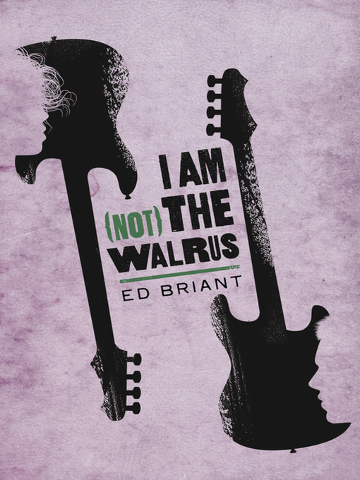 Title details for I Am (Not) the Walrus by Ed Briant - Available