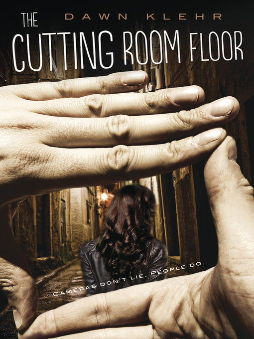 Title details for The Cutting Room Floor by Dawn Klehr - Available
